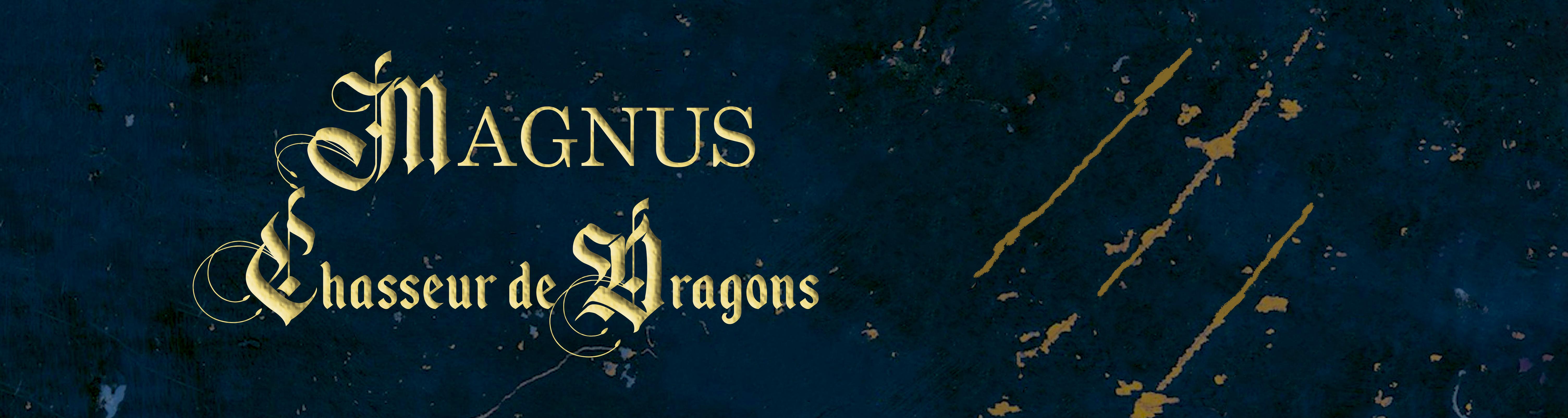 Magnus, Chasseur de Dragons